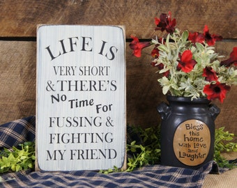 Life is Very Short & There's No Time My Friend Rustic Style Sign