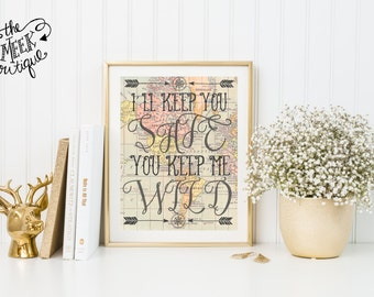 INSTANT DOWNLOAD, Compass, Map, Vintage, Quote, I'll Keep You Safe, You Keep Me Wild, Printable, No. 670