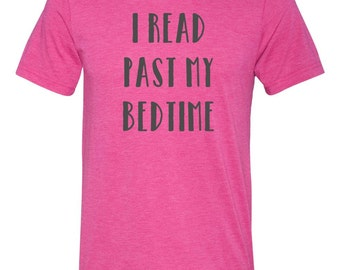 I read past my bedtime funny t-shirt