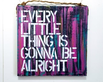 Every Little Thing is Gonna Be Alright Sign / Bob Marley /music lyrics/anthropologie/urban outfitters/wholesale available
