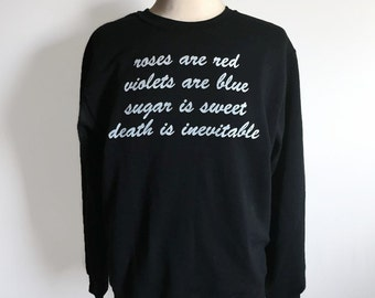 Roses Are Red Sweatshirt, Funny Sweatshirt, Grunge Sweatshirt, Tumblr Sweatshirt, Tumblr Clothing, 90s Grunge, Unisex Sweatshirt, S,M,L