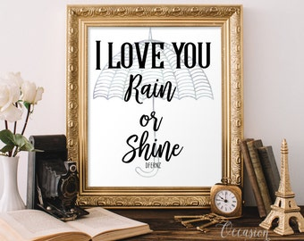 I love you rain or shine sign, Wedding quote sign, Wedding gift, Marriage quote gift, Floral wedding decor, RS1