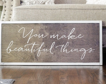 You Make Beautiful Things sign, wood sign, calligraphy, strength bible verses