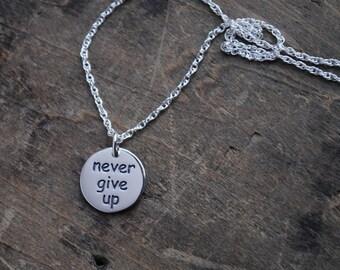 never give up . motivational neckace . inspirational jewelry