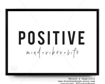 Positive Mind Vibes Life || Positive Vibes, Positive Life, Positive Mind, Positivity Print, Typography Print, Monochrome, Scandi Decor