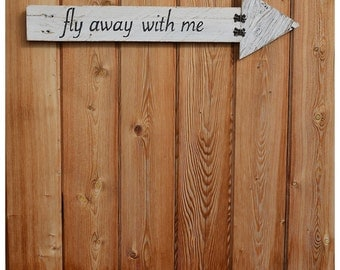 Fly Away With Me Reclaimed Wood Sign