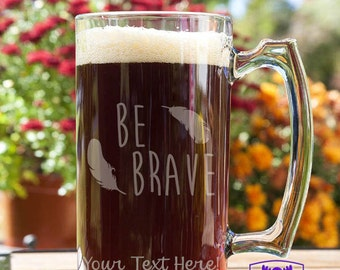 Be Brave Feathers Customizable Etched Glass Beer Stein Mug Glassware Gift