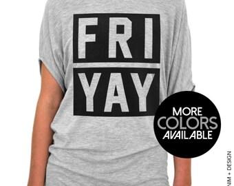 FRIYAY Shirt - FRIYAY Slouchy Tee - Available in Gray Black White and Pink - Friday Shirt - Casual Friday Shirt - TGIF Shirt