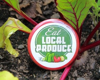 Eat Local Produce - Pinback or Magnet Button