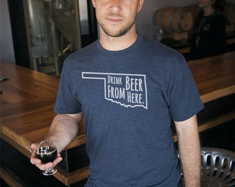Craft Beer Oklahoma- OK- Drink Beer From Here shirt