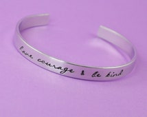 Have Courage & Be Kind Cuff Bracelet - Aluminum Brass or Copper Bangle