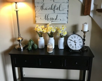 Grateful~Thankful~Blessed/Rustic Hand Painted Blessings Sign/Housewarming Gift/Wedding Gift/Rustic Decor/Custom sizes and Colors Available