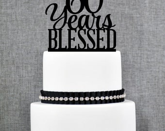 60 Years Blessed Cake Topper, Classy 60th Birthday Cake Topper, 60th Anniversary Cake Topper- (T260-60)