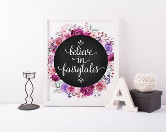 believe in fairytales printable · fairy tale print · princess print · girl quote print · chalkboard wall art · floral wreath art print