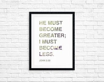 JOHN 3:30 - Bible Verse Print