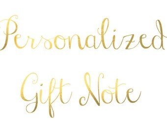 ADD A GIFT NOTE, Custom Gift Note with any Purchase from our shop! Wedding gift, Bridesmaid, Housewarming, Birthday, or Just Because Gift!