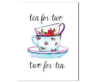 Tea for Two ORIGINAL, Stacked tea cups, Kitchen art, Tea lover poster, Kitchen art, Wall decor, Watercolor, Typoography, Quote, 8x10 5x7