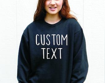 Sweatshirt/ Custom Text/ Design Your Own Sweatshirt/ Multiple Font Choices