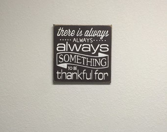 FREE SHIPPING! There is always, always, always something to be thankful for sign, Primitive Signs, Thankful signs