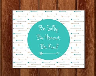 Be silly be honest be kind printable nursery art, Instant Download