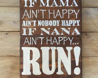Rustic Wood Sign - If Mama Ain't Happy...If Nana Ain't Happy-Mothers Day Gift-Mothers Day Gift for Nana or Grandma-Custom Options Available!