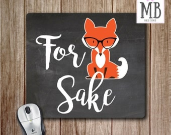 For Fox Sake Mouse Pad, Mouse pad, Office Accessories, Fox Desk Accessories, Gift for Her, Mouse Pads