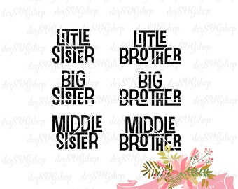 Big Sister Big Brother SVG | Middle Sister Middle Brother | Little Sister Little Brother | Sibling cut file | svg file | dxf file | SVG file