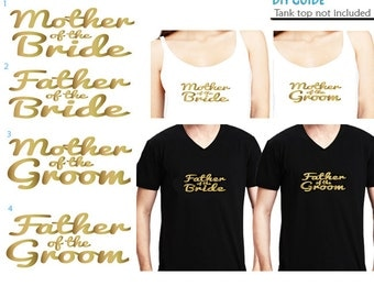 Set of 4,1-Mother of the Bride ,1- Father of the Bride,1-Mother of the Groom,1- 1-Father of the Groom iron on,Bridal party iron on transfers