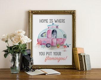 Camper, Lake Home, Cabin art, motor home, mobile home, Home is where you put your flamingos Printable Art PDF 8x10