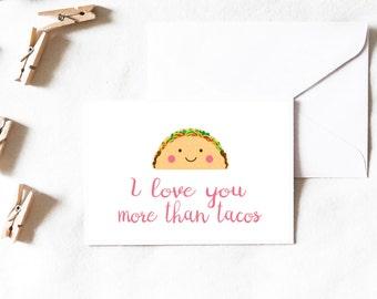 Taco Card, i love you more than tacos card, funny taco card, love card, funny card, kawaii, kawaii card, birthday card, Greeting Card, Card