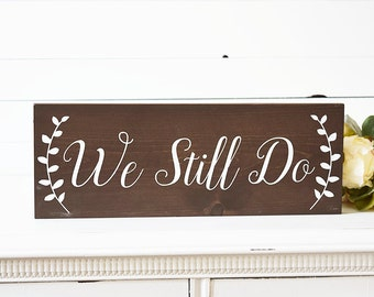 We Still Do Sign - Rustic Wedding Anniversary Gift - Anniversary Gifts- Gift For Couples - 5th Anniversary Gift- Anniversary Gift for Her