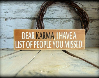 Dear Karma, Humor Sign, Funny Gift, Gift For Co-Worker, Office Decor, Handmade Wooden Sign, Shelf Sitter, Black and White, Rustic Home Decor