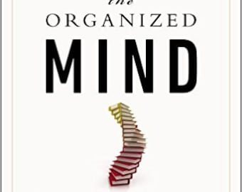 The Organized Mind: Thinking Straight in the Age of Information Overload Ebook Digital Book