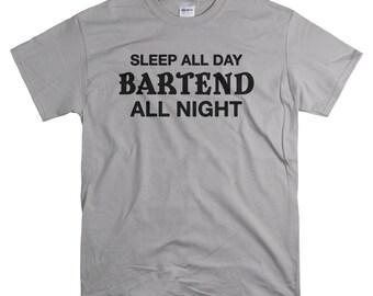 Bartender Gifts - Shirt - Sleep All Day Bartend All Night T Shirt - Gift For Bartender - Bartending Tshirt