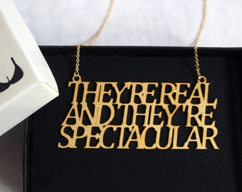 They're Real Necklace