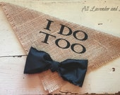 I Do Too Boy Bowtie Dog Collar Bandana Rustic Natural Burlap Wedding Photo Prop Engagement Save the Date Cards Bridal Shower Gift