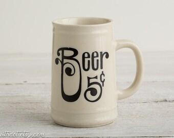 Vintage Beer Mug -- Ceramic Beer Stein-- Beer 5 Cents