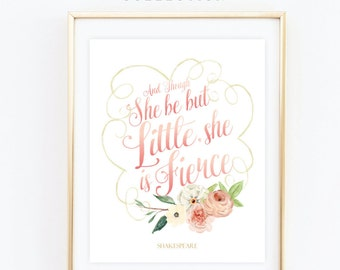 And though she is be but little, Baby Girl Gift, Pink Nursery Art, Kid's Wall Art, Nursery Print, Floral Nursery Print