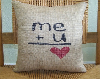 Me and you pillow, Valentine pillow, Love pillow, burlap pillow, heart pillow, his and hers gift, wedding gift, anniversary, FREE SHIPPING!