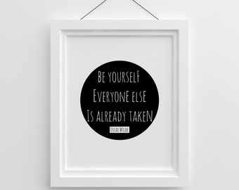 Be Yourself, Oscar Wilde, Inspirational Quote, Wall Art Quotes, Printable Quotes, Inspirational Wall Art, Digital Quotes, Wilde Quote