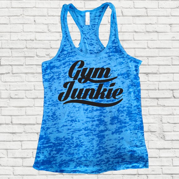 Workout Tanks for women, Motivational Workout Tank, Burnout Tanks, Gym workout gear, Workout Tanks with Sayings, Gym junkie workout tank.