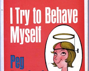 new Humorous Etiquette Book - I Try to Behave Myself - Peg Bracken - Witty Sarcastic 1960s 60s American Life - PB - Womens Gift Idea dos nos