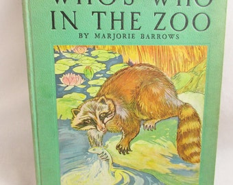 1932 - Who's Who in the Zoo by Marjorie Barrows with Colored Illustrations from Original Drawings by Milo Winter