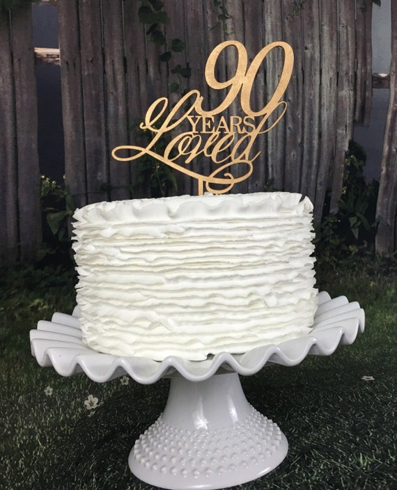 90th Cake Topper 90 Years Loved Cake Birthday Cake Topper