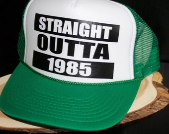 Straight OUTTA Customizable BIRTHDAY Trucker Hats You Choose the date.