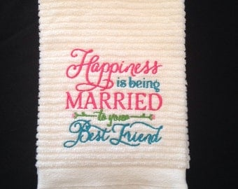 Happiness Is Being Married to your Best Friend DISH TOWEL
