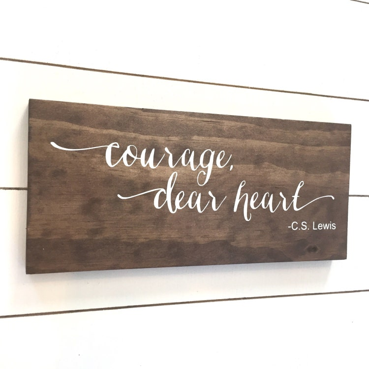 Ratings Feedback For Gavan Wood Painting Decorating: Courage Dear Heart Wood Sign Handmade Wood Sign By