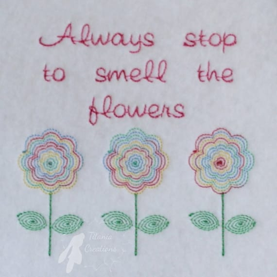 Stop and smell the flowers quote machine embroidery design