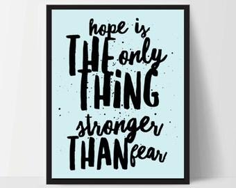 Hope is Stronger Than Fear, Art Print, Quote, Inspirational Print Decor, Digital Art Print, Office Print, 8x10, 12x16, Blue