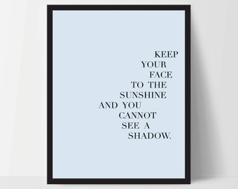 Instant Download, Keep Your Face to The Sunshine, Art Print, Quote, Inspirational Print Decor, Digital Art Print, Office, 12x16, Blue
